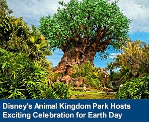 Disney's Animal Kingdom Park Hosts Exciting Celebration for Earth Day
