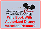 Let us explain why you should book your Disney Vacation through an Authorized Disney Vacation Planner
